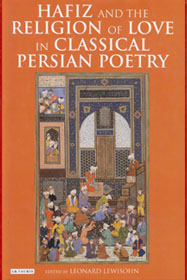 Hafiz and the Religion of Love in Classical Persian Poetry